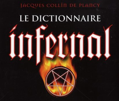 Le Dictionnaire Infernal by Jacques Collin De Plancy